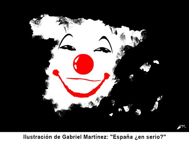 """Ilustración de Gabriel Martínez: """"España ¿en serio?"""""""