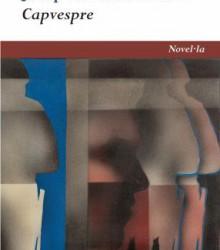"""""""CAPVESPRE"""" de Josep Bertomeu Moll"""