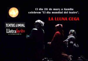 "Teatre: ""La Lluna cega. Soliloquio de grillos"" per LLetraferits & Comediants -Gandia- @ Teatre del Raval | Gandia | Comunidad Valenciana | España"