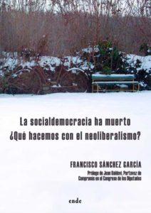 """Presentación del libro """"""""La socialdemocracia ha muerto ¿qué hacemos con el neoliberalismo?"""" de Francisco Sánchez García -Dénia- @ Casa Municipal de Cultura, Dénia"""