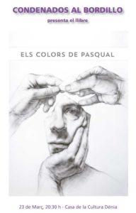 Presentació del llibre «Els colors de Pascual» de Pascual Cervantes -Dénia- @ Casa de Cultura, Dénia