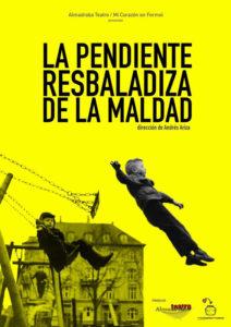 Teatro: 'La Pendiente Resbaladiza de la Maldad' por  Almadraba Teatro.  XXVII Mostra de Teatre 'Ciutat de Dénia' @ Teatre Auditori del Centre Social, Dénia