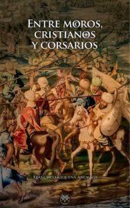 Presentación de la novela 'Entre moros, cristianos y corsarios' de Francisco Requena Amoraga -Dénia- @ Sala de Conferencias de la Casa de la Cultura de Dénia