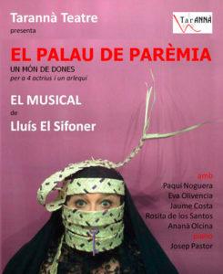 """Teatre: """"El Palau de Parènia, un món de dones"""", un musical de Lluís Fornés interpretat per Tarannà Teatre -Ondara- @ Auditori Municipal. Ondara"""