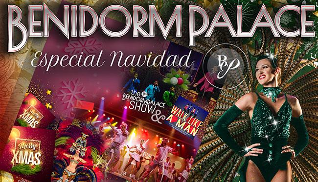 Benidorm Palace: Menús y espectáculos especiales de Navidad, Fin de Año y Noche de Reyes
