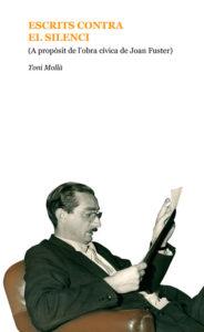 Presentació del llibre 'Escrits contra el silenci. (A propòsit de l'obra cívica de Joan Fuster)' de Toni Mollà -Pedreguer- @ Ateneu Popular de Pedreguer
